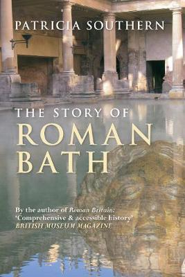 The Story of Roman Bath by Patricia Southern image