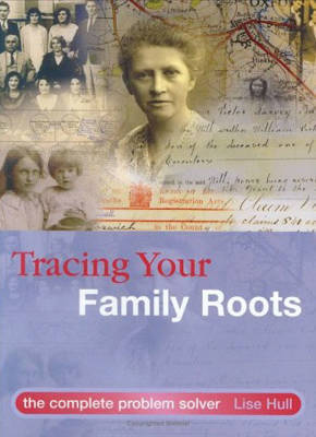 Tracing Your Family Roots: The Complete Problem Solver by Lise Hull image