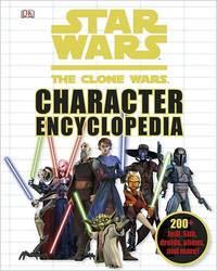 Star Wars Clone Wars: Character Encyclopedia by DK