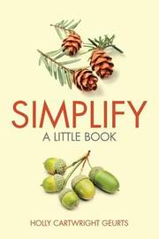 Simplify by Holly Cartwright Geurts