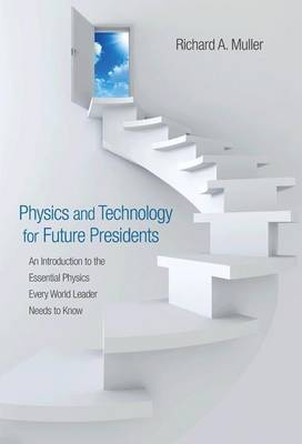 Physics and Technology for Future Presidents by Richard A Muller image