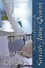 The Secret Dreams of Sarah-Jane Quinn by Sharon Gerlach