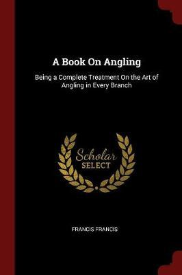 A Book on Angling by Francis Francis image