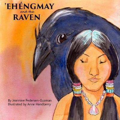 'Ehengmay and the Raven by Jeannine Pedersen-Guzman