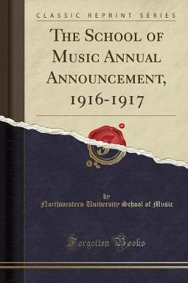 The School of Music Annual Announcement, 1916-1917 (Classic Reprint) by Northwestern University School of Music
