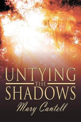 Untying the Shadows by Mary Cantell image
