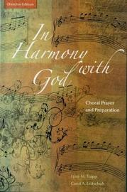 In Harmony with God: Choral Prayer and Preparation: Director Edition by Lynn Trapp