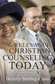 The Relevance of Christian Counseling Today by Beverly Sterling-Cross