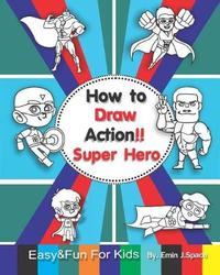 How to Draw Action Super Hero by Emin J Space