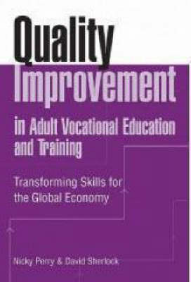 Quality Improvement in Adult Vocational Education and Training: Transforming Skills for the Global Economy by Nicky Perry image