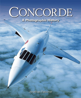 Concorde: A Photographic History by Jonathan Falconer image