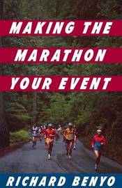 Making the Marathon Your Event by Richard Benyo image