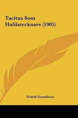 Tacitus SOM Hafdatecknare (1905) by Fridolf Gustafsson