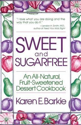 Sweet and Sugarfree by Karen E. Barkie image