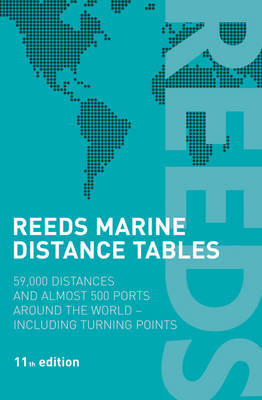 Reeds Marine Distance Tables: 59,000 Distances and 500 Ports Around the World by J.E. Reynolds