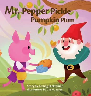 Mr. Pepper Pickle Pumpkin Plum by Arshag Dickranian