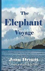 The Elephant Voyage by Joan Druett