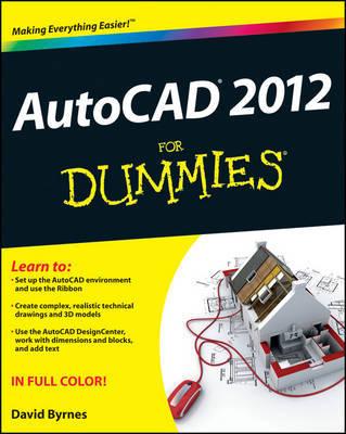 AutoCAD 2012 For Dummies by David Byrnes