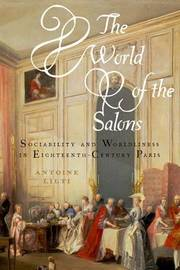 The World of the Salons by Antoine Lilti