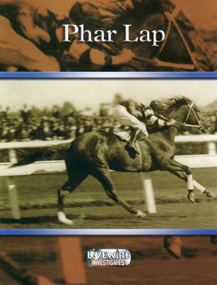 Livewire Investigates Phar Lap by Gail Taylor