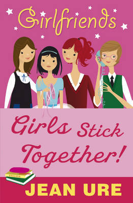 Girls Stick Together by Jean Ure image