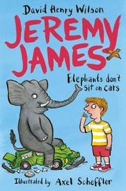 Elephants Don't Sit on Cars by David Henry Wilson