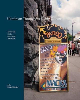 Ukrainian Through its Living Culture by Alla Nedashkivska