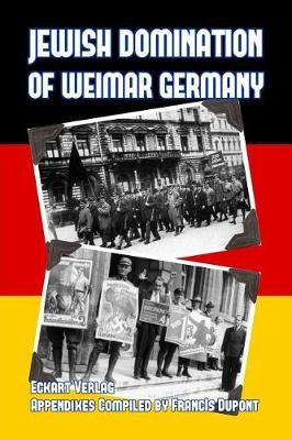 Jewish Domination of Weimar Germany by Eckhart Verlag
