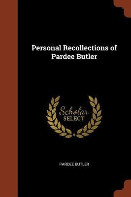 Personal Recollections of Pardee Butler by Pardee Butler image