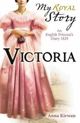 Victoria (My Story) by Anna Kirwan image