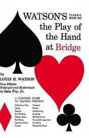 Watson's Classic Book on the Play of the Hand at Bridge by Louis H Watson