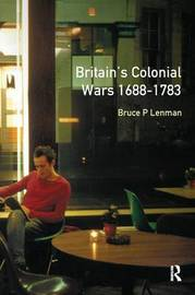 Britain's Colonial Wars, 1688-1783 by Bruce Lenman image