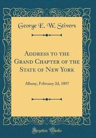 Address to the Grand Chapter of the State of New York by George E W Stivers image