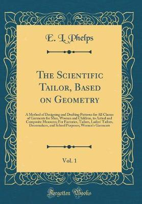 The Scientific Tailor, Based on Geometry, Vol. 1 by E L Phelps image