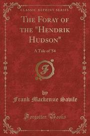 "The Foray of the ""hendrik Hudson"" by Frank MacKenzie Savile"