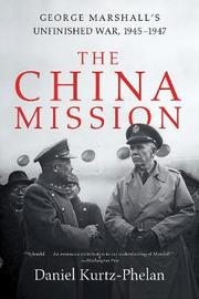 The China Mission by Daniel Kurtz-Phelan