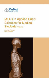 MCQs in Applied Basic Science for Medical Students: v. 1 by J. Fishman image