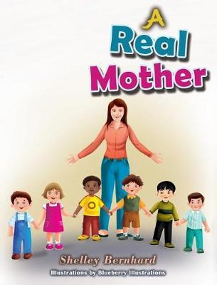 A Real Mother by Shelley Bernhard image