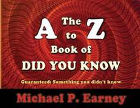 The A to Z Book of Did You Know by Michael P Earney image