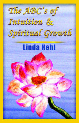 The ABC's of Intuition and Spiritual Growth by Linda Hehl image