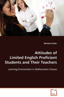 Attitudes of Limited English Proficient Students and Their Teachers by Michelle Snider image