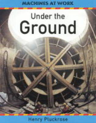 Under the Ground by Henry Pluckrose