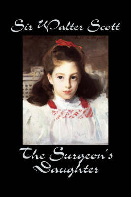 The Surgeon's Daughter by Walter Scott