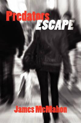 Predators Escape by James McMahon