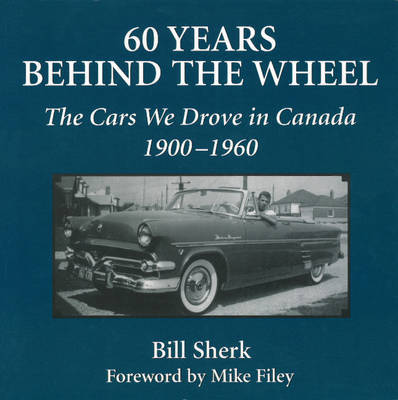 60 Years Behind the Wheel by Bill Sherk image