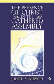 The Presence of Christ in the Gathered Assembly by Judith M. Kubicki image