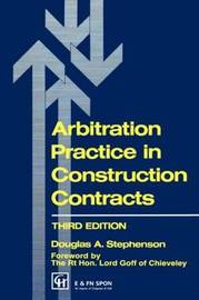 Arbitration Practice in Construction Contracts by Douglas A Stephenson image