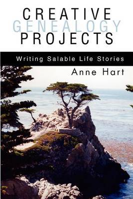 Creative Genealogy Projects: Writing Salable Life Stories by Anne Hart image