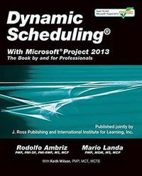 Dynamic Scheduling with Microsoft Project 2013 by Rodolfo Ambriz