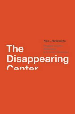 The Disappearing Center by Alan I. Abramowitz image